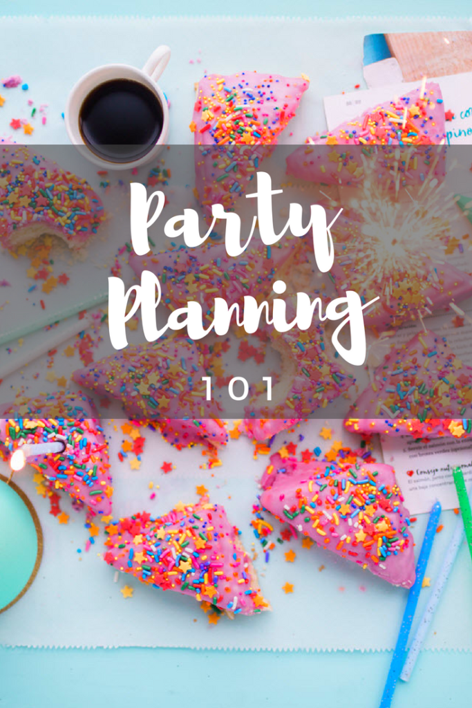 Party Planning 101: Take the proper steps to plan the perfect event!