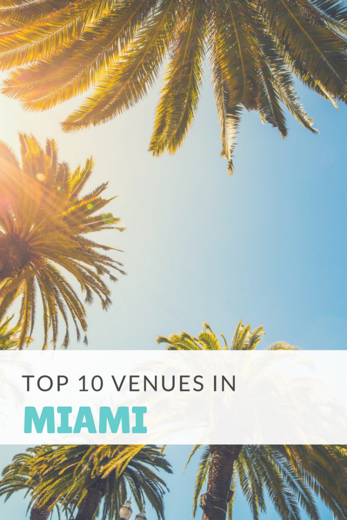 Top 10 Venues in Miami- Perfect for parties, weddings, or corporate events.