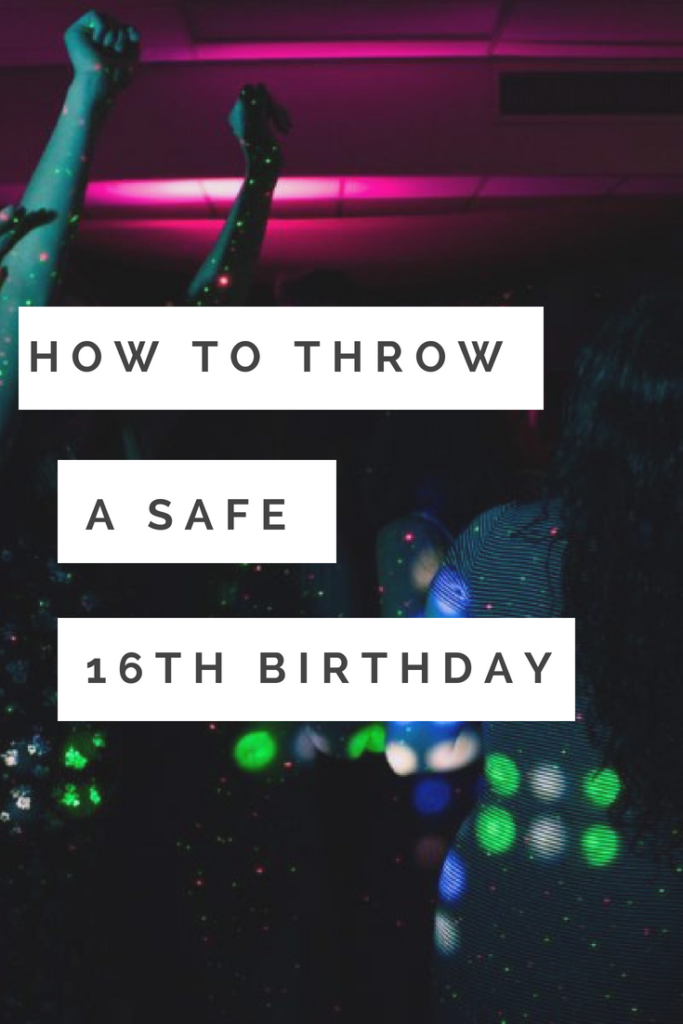 How to Throw a Safe 16th Birthday Party