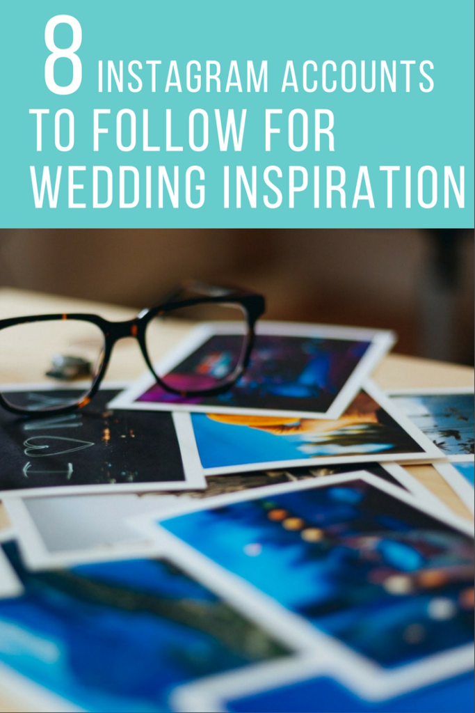8 Instagram Accounts to Follow for Wedding Inspiration