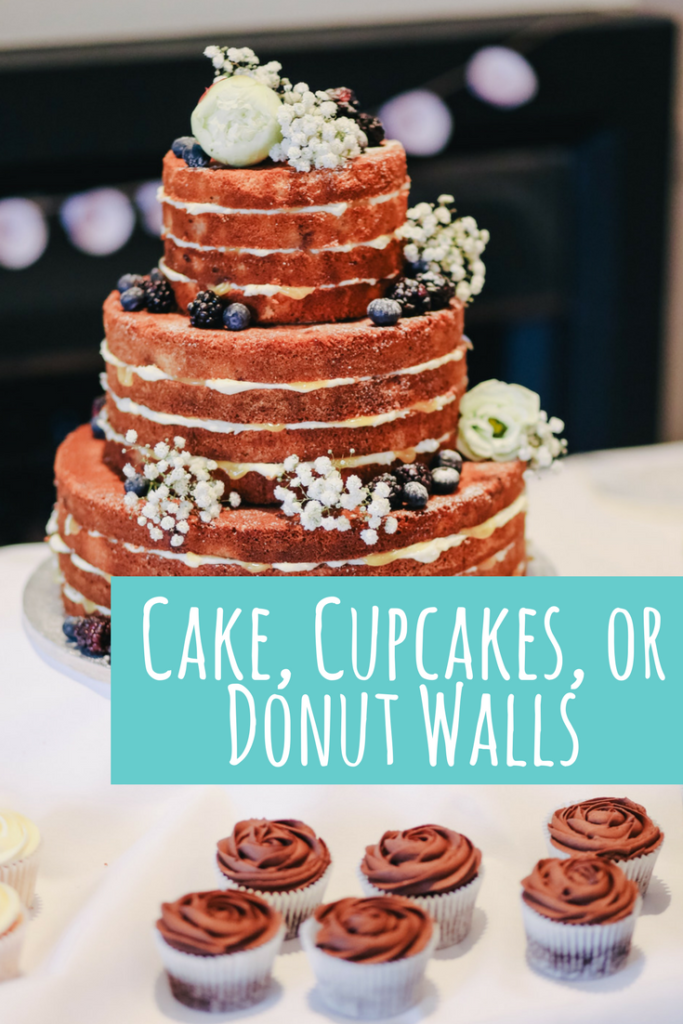 Cake, cupcakes, or donut walls?