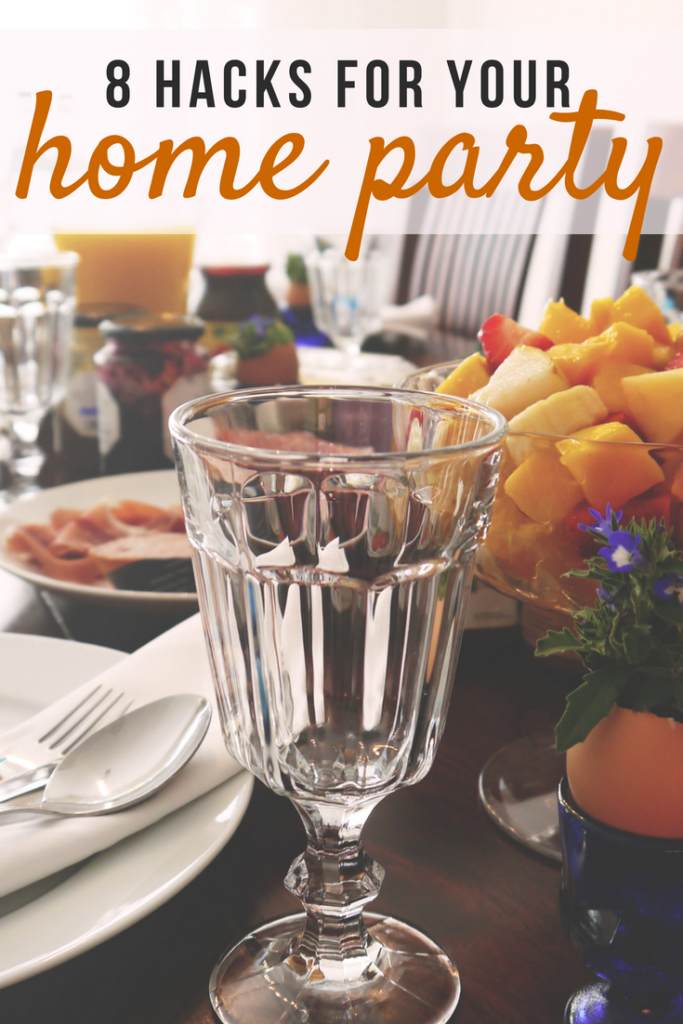 8 Hacks for your home party