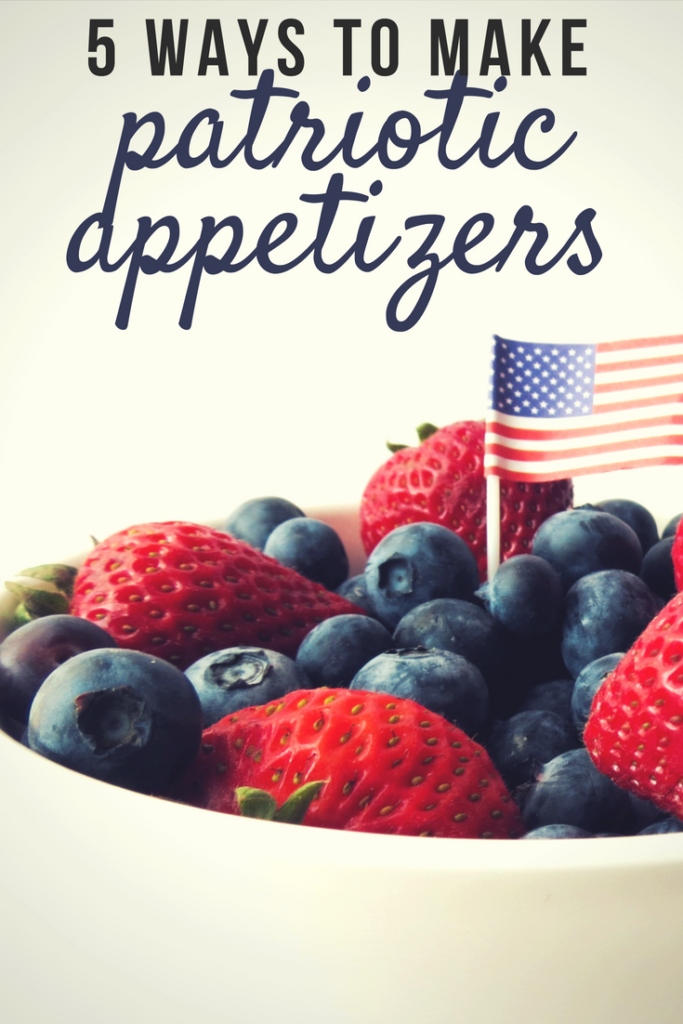 5 Ways to Make Patriotic Appetizers