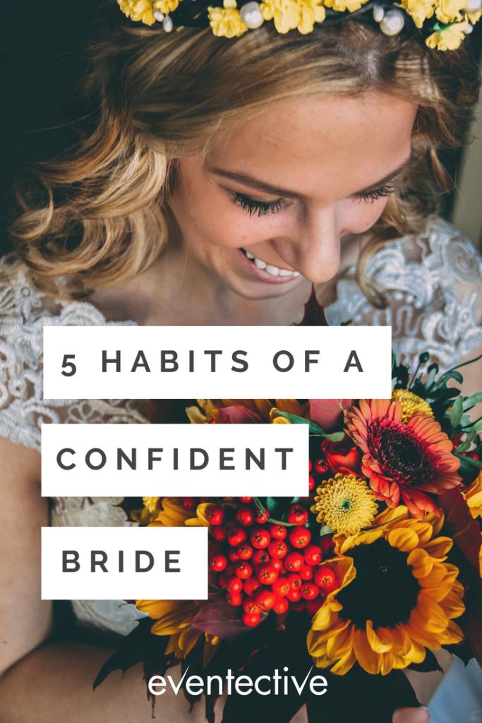 5 Habits of a Confident Bride