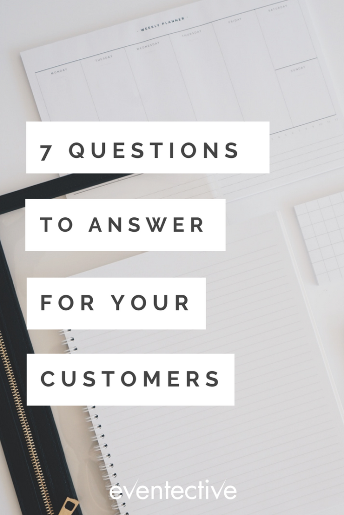 7 Questions to Answer for Your Customers