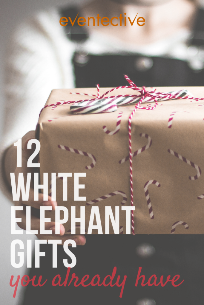 12 White Elephant Gifts You Already Have