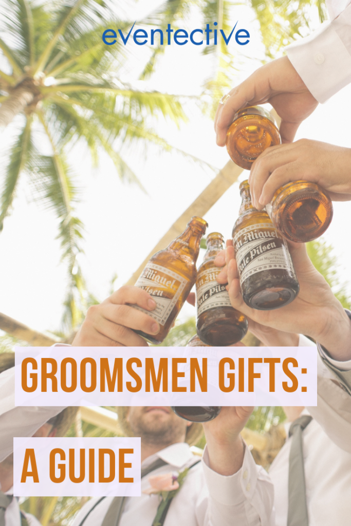 Groomsmen Gifts A Guide