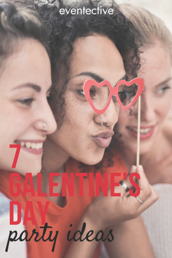 7 Galentine's Day Party Ideas