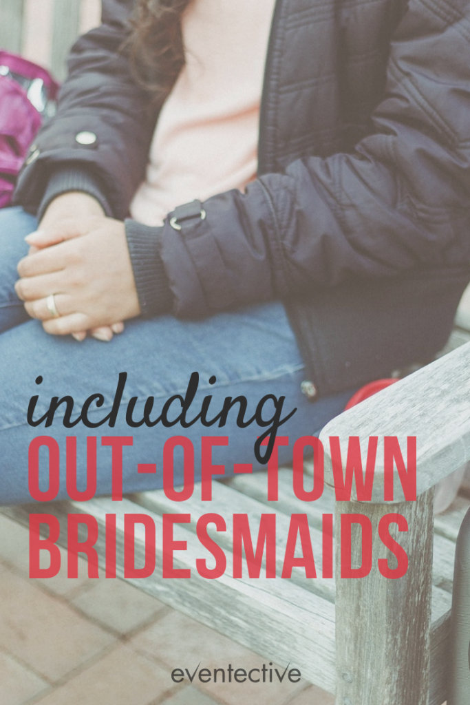 Including Out-of-Town Bridesmaids