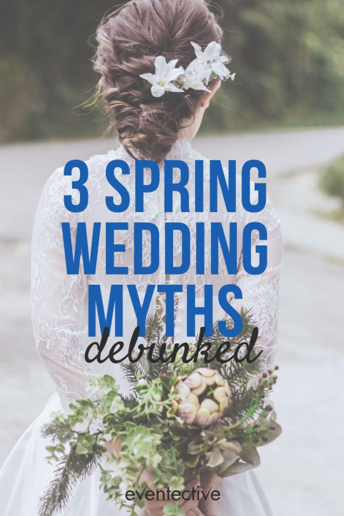 3 Spring Wedding Myths Debunked