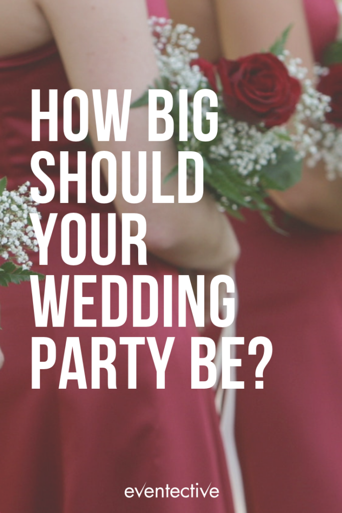 How Big Should Your Wedding Party Be
