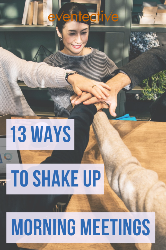 13 Ways to Shake Up Your Morning Meeting