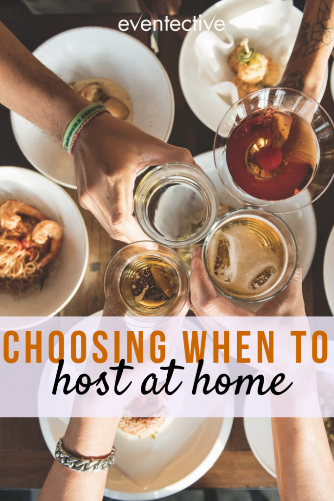Choosing When to Host at Home Or Rent