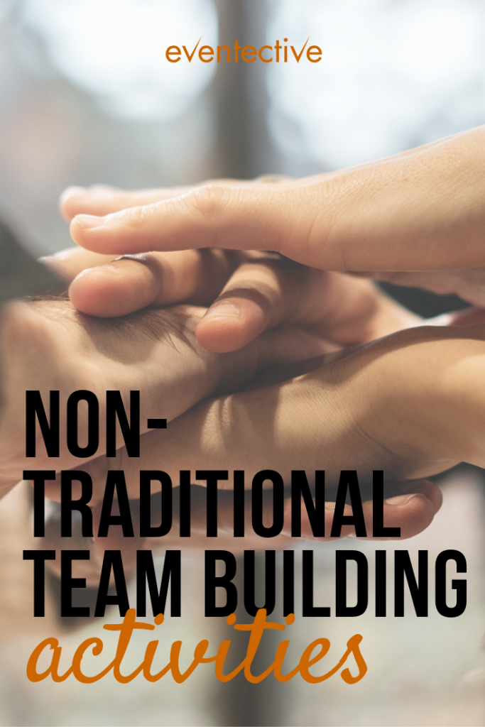 7 Non Traditional Team Building Activities