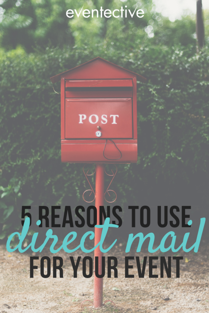 5 Reasons to Use Direct Mail For Your Next Event