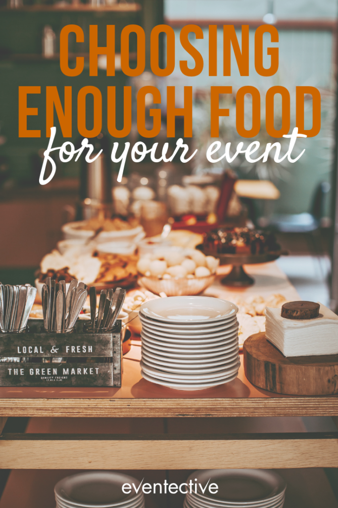 How to Choose Enough Food For Your Event