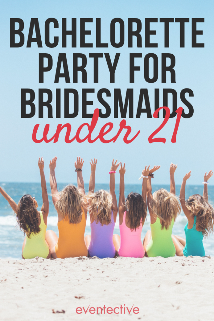 Throwing a Bachelorette Party for Bridesmaids Under 21