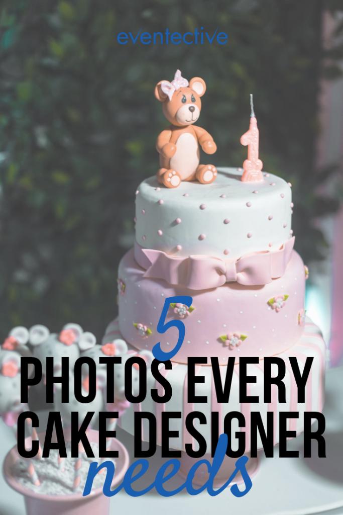5 Photos Every Cake Designer Needs