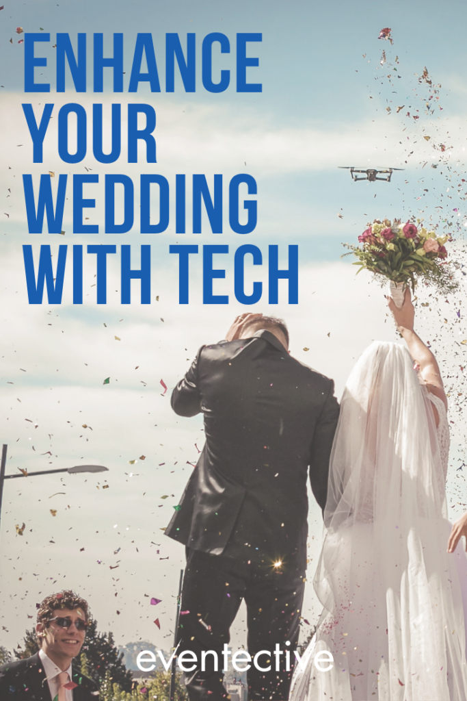 5 Tech Tools to Enhance Your Wedding