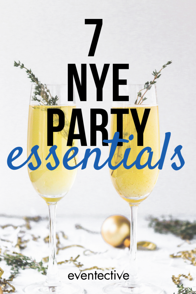 7 NYE Party Essentials