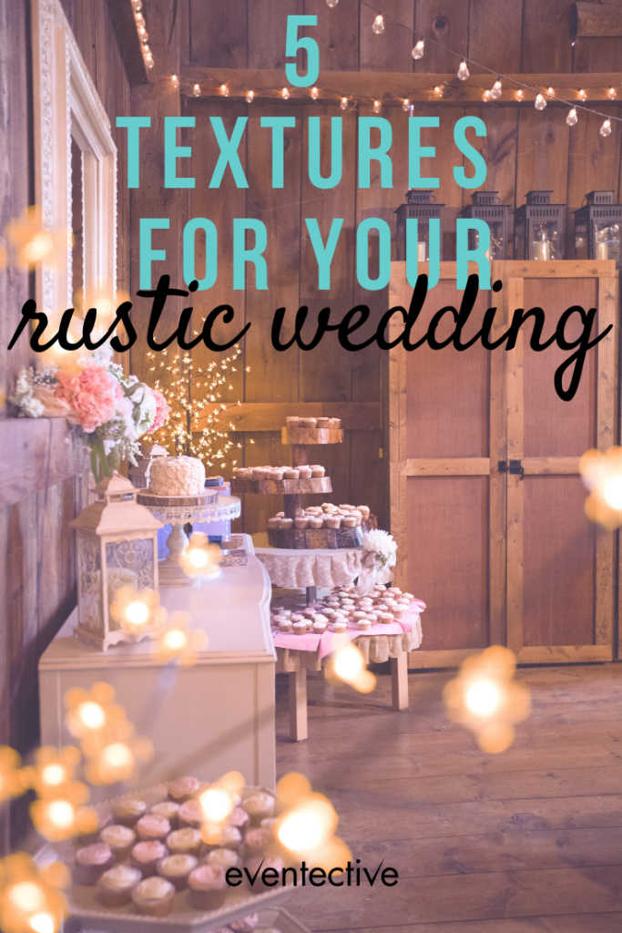 textures for your rustic wedding