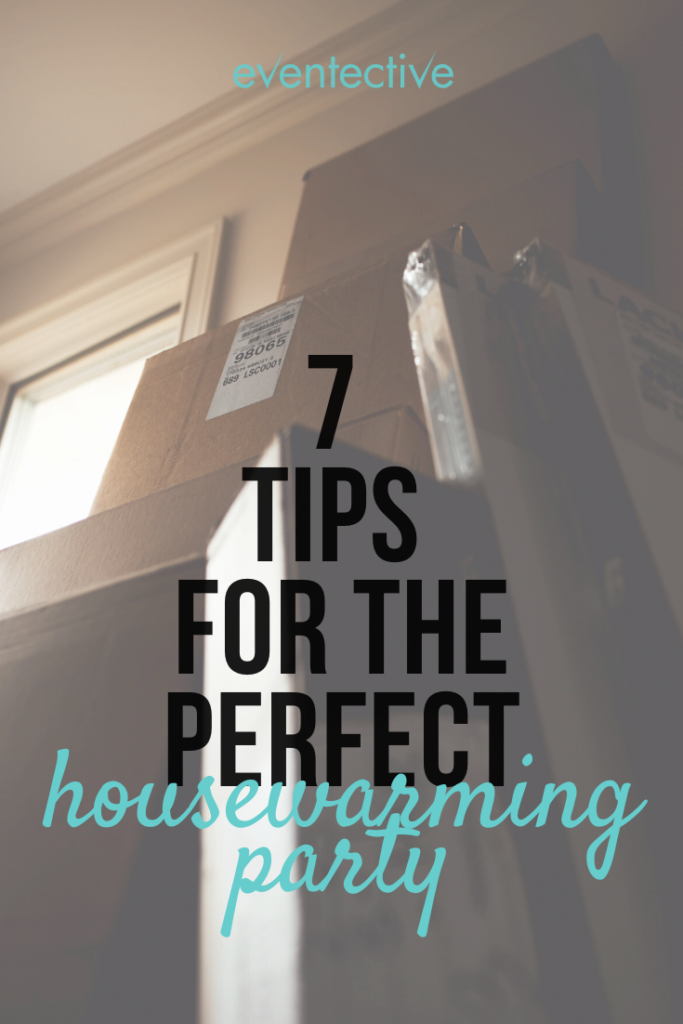 tips for the perfect housewarming party