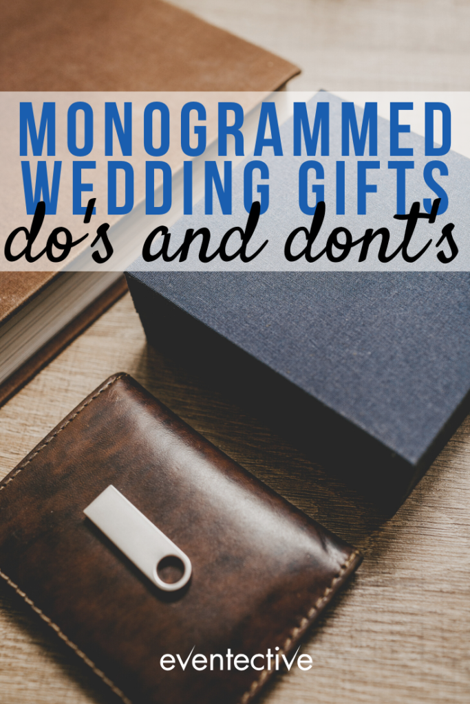 monogrammed wedding gifts dos and donts