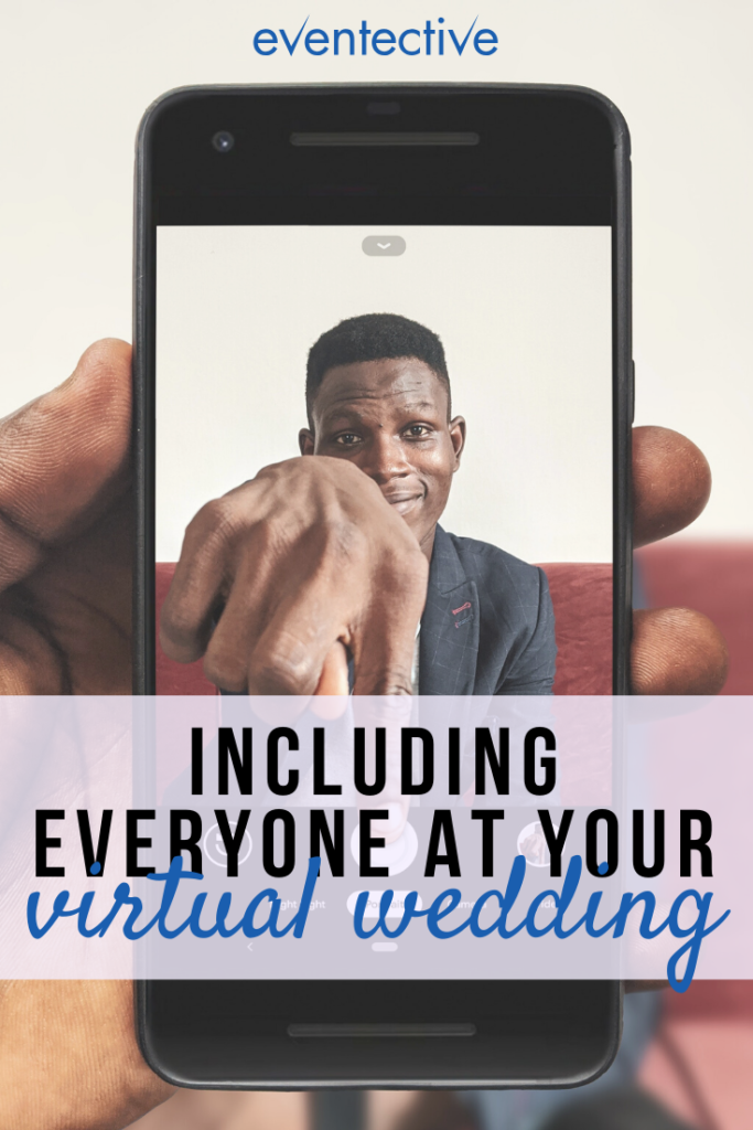 including everyone at your virtual wedding
