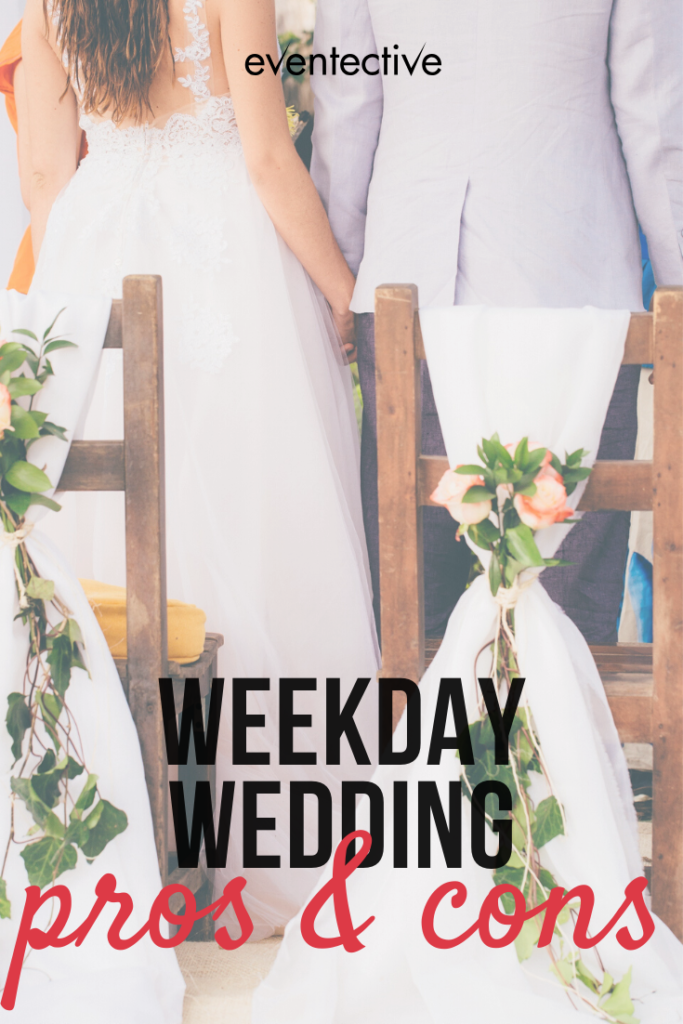 weekday weddings pros and cons