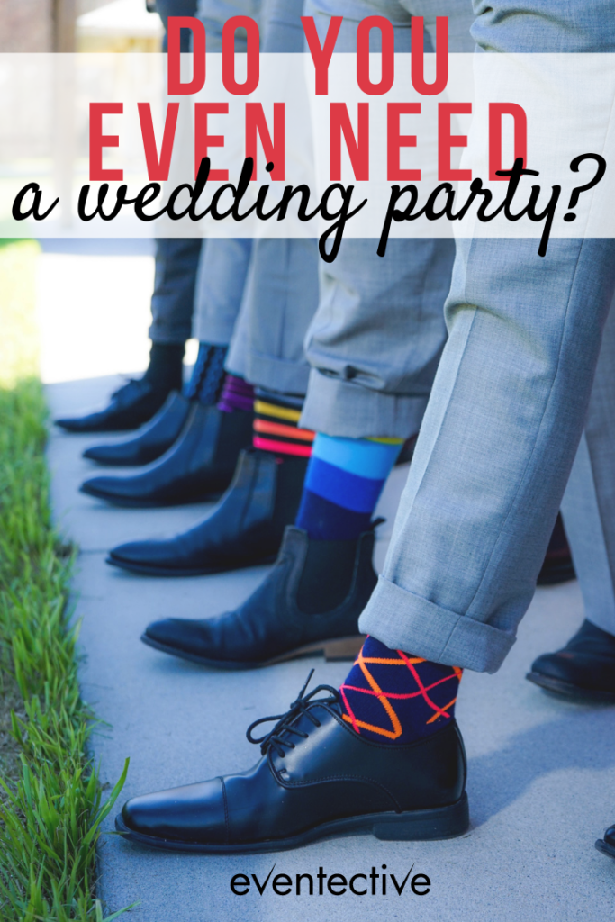 do you even need a wedding party?