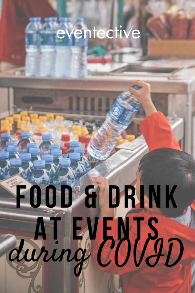 food and drink at events during COVID