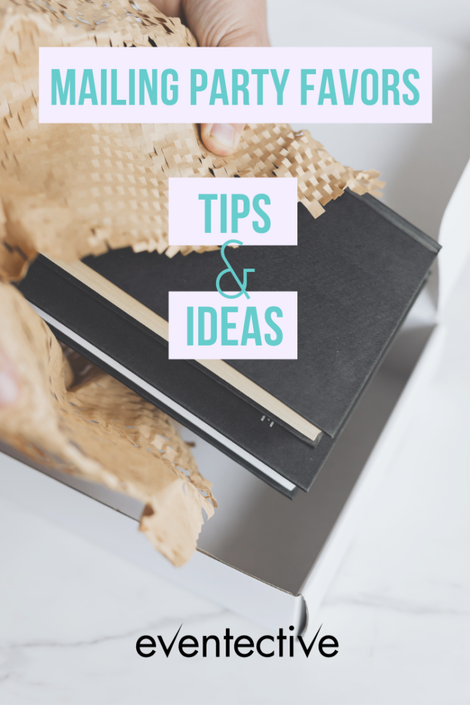 mailing party favors tips and ideas