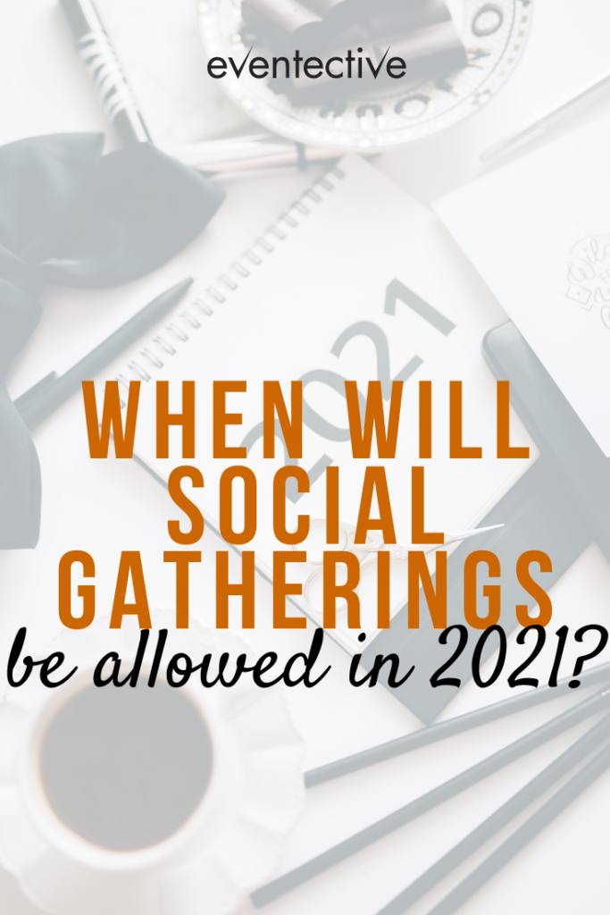 when will social gatherings be allowed in 2021