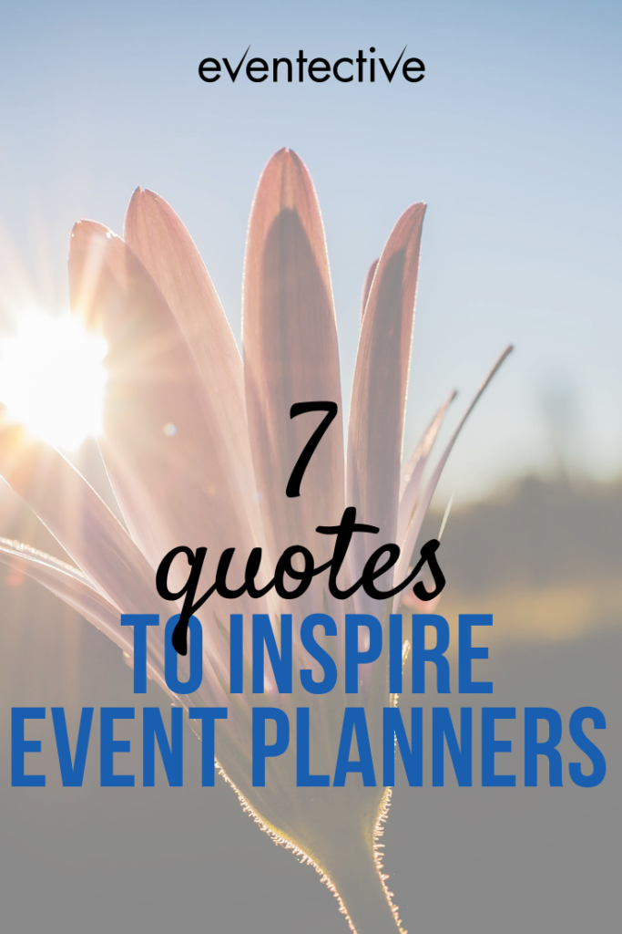 7 quotes to inspire event planners