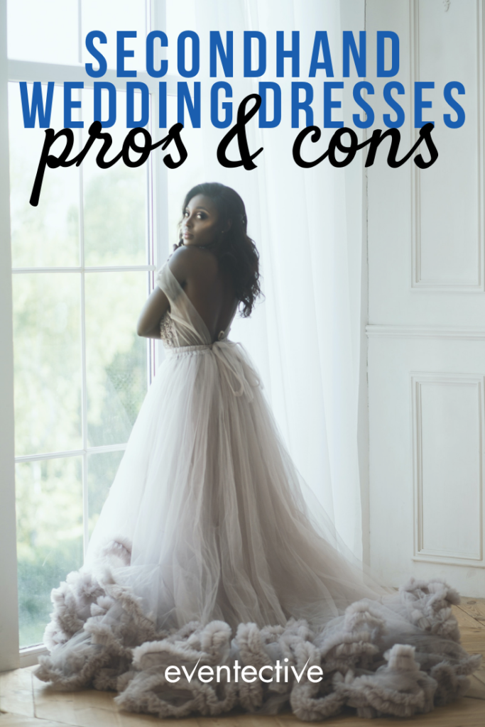pros and cons of buying a secondhand wedding dress