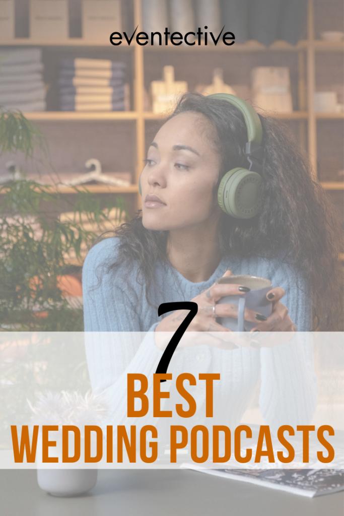 7 best wedding podcasts
