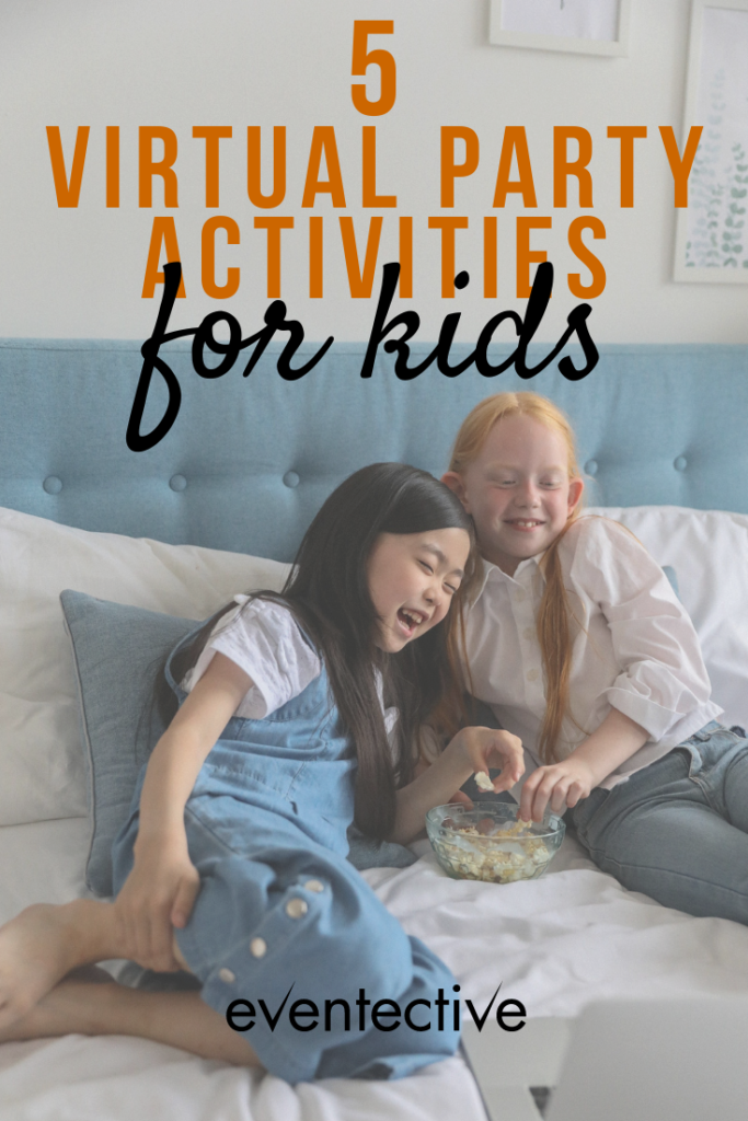 5 virtual party activities for kids
