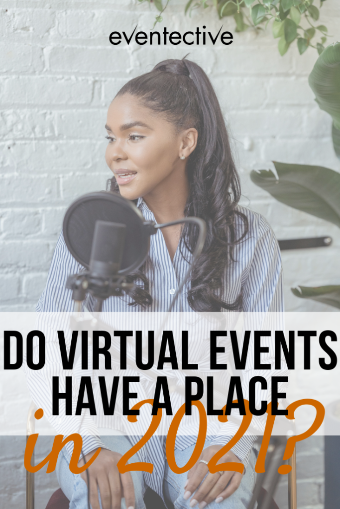 do Virtual Events Have a Place in 2021?