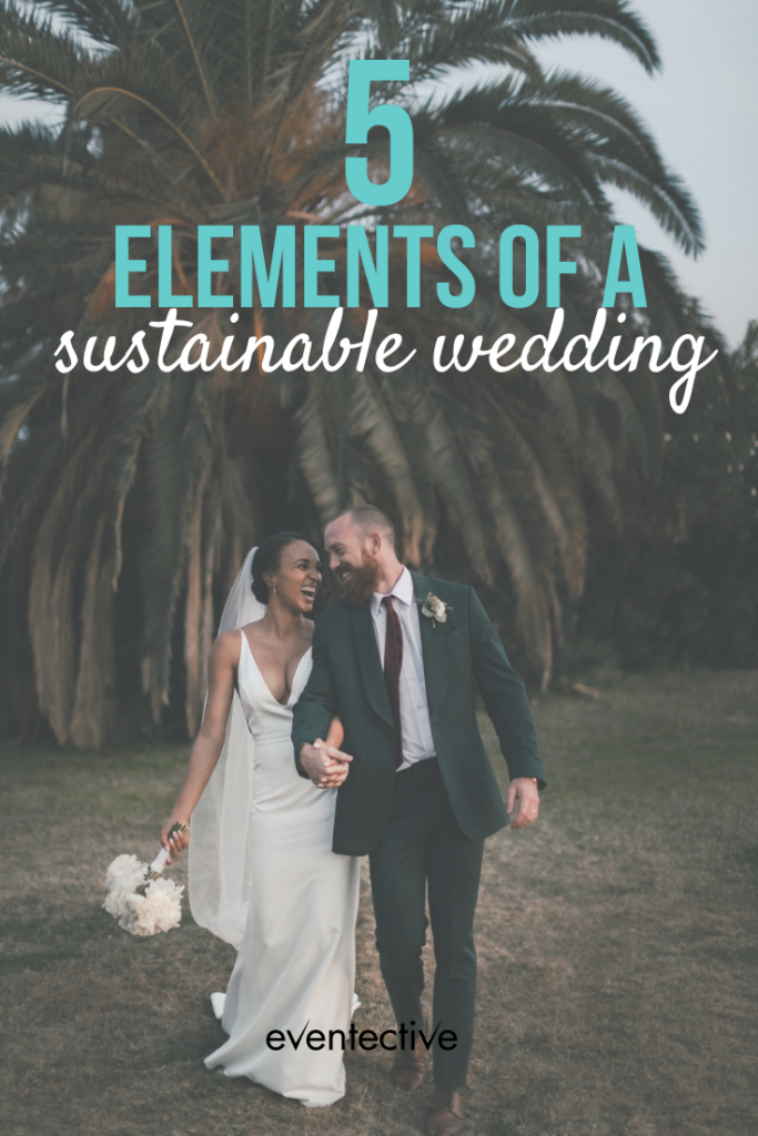 5 elements of a sustainable wedding