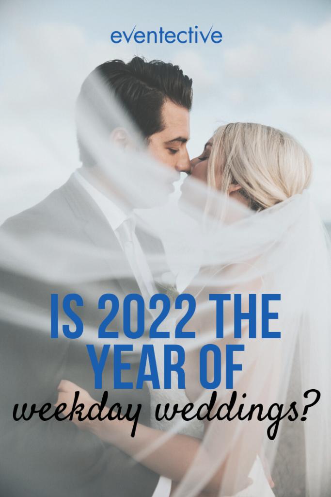 is 2022 the year of weekday weddings?