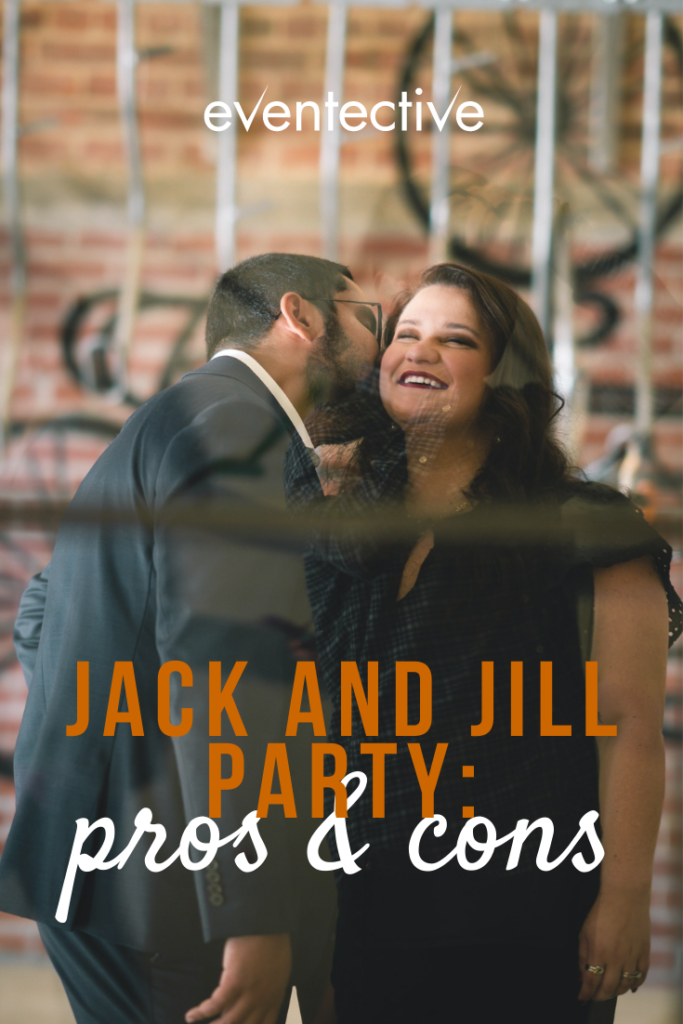 jack and jill party pros and cons